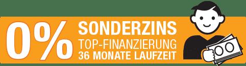 Top Finanzierung - 0 % Sonderzins 36 Monate Laufzeit